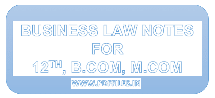 'Business law notes in Hindi as well in English' 'Business law notes for B.COM M.COM MBA BBA'