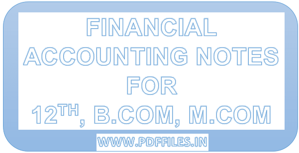 'Financial accounting notes in Hindi as well in English' 'Financial accounting notes for B.COM M.COM, 12th'