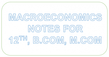 'Macroeconomics notes in Hindi as well in English' 'Macroeconomics notes for B.COM M.COM MBA BBA'
