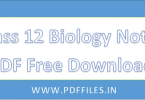 ' Class 12 Biology Notes download free pdf' Class 12 Biology Notes for medical students ' ' Class 12 Biology Notes in Hindi and English '