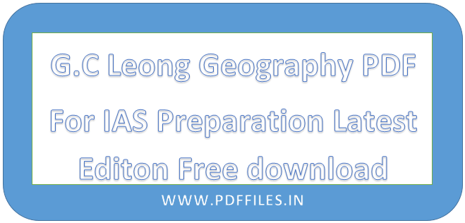 ' G.C Leong Geography PDF ' ' IAS Preparation PDF By G.C Leong '
