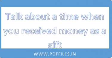 ' Talk about a time when you received money as a gift ' ' ielts Talk about a time when you received money as a gift cue card '