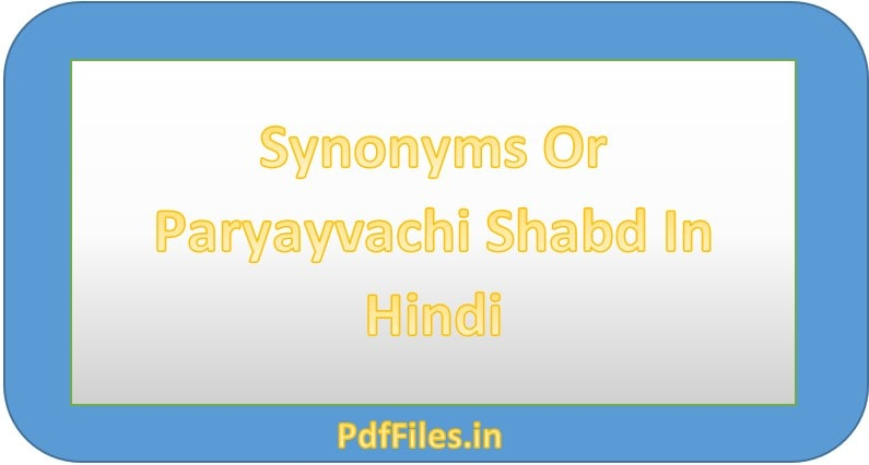 ' Synonyms in hindi ' ' Paryayvachi Shabd In Hindi '