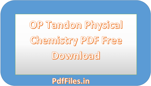 ' OP Tandon Physical Chemistry PDF Free Download ' ' Physical Chemistry PDF '
