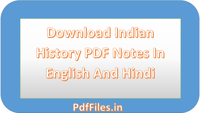 ' Indian History PDF ' ' Indian History PDF in Hindi ' ' Indian History PDF in English '