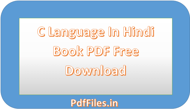 ' C Language notes ' ' C Language In Hindi Book PDF Free Download '