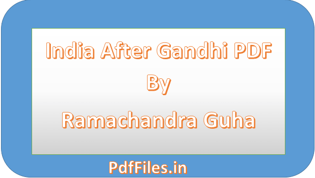 ' India After Gandhi PDF By Ramachandra Guha '