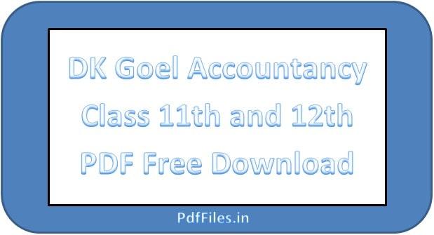 ' DK Goel Accountancy Class 11 PDF ' ' DK Goel Accountancy Class 12 PDF '