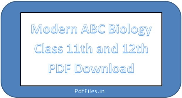 ' Modern ABC Biology Class 11 PDF ' ' Modern ABC Biology Class 12 PDF '