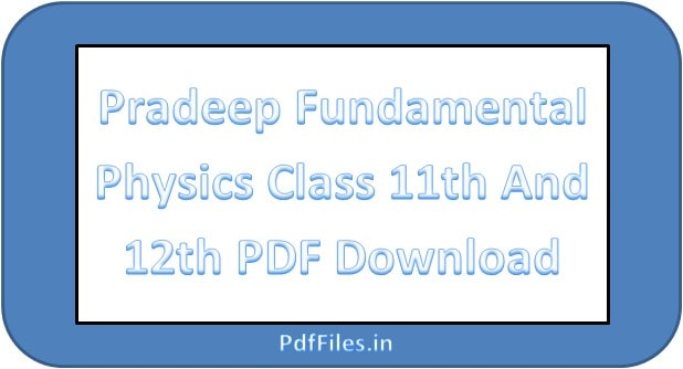 ' Pradeep Fundamental Physics Class 11 PDF ' ' Pradeep Fundamental Physics Class 12 PDF '