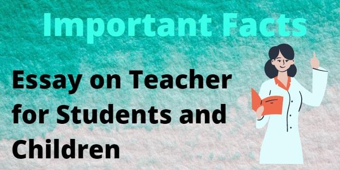 ' Essay on Teacher ' ' Short Note on Teacher '