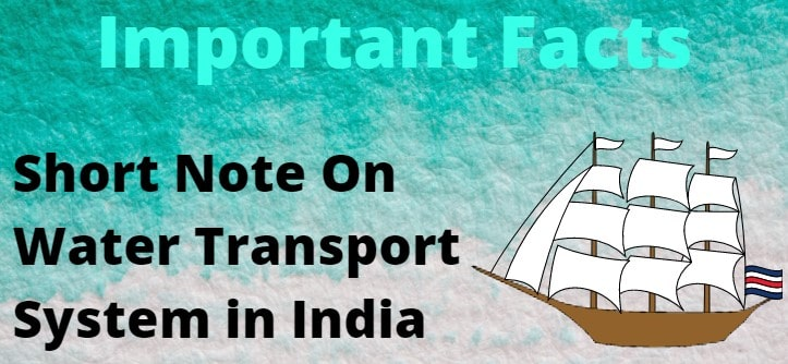 ' Essay on Water Transport System in India ' ' Short Note ' ' Short Note On Water Transport System in India '